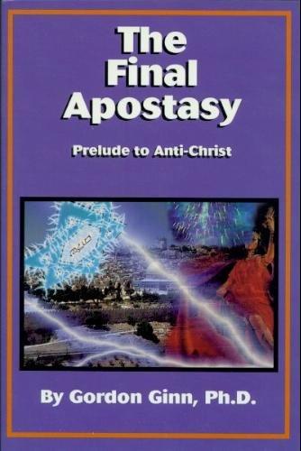 9780972416047: The Final Apostasy