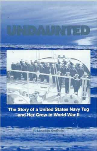 9780972416405: Undaunted: The story of a United States Navy tug and her crew in World War II