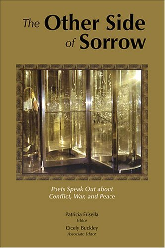 9780972416719: The Other Side of Sorrow: Poets, Speak Out About Conflict, War,and Peace