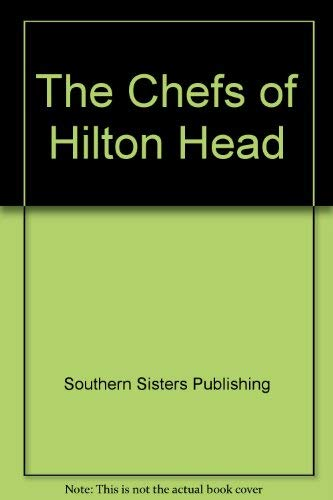 The Chefs of Hilton Head: Southern Sisters Publishing