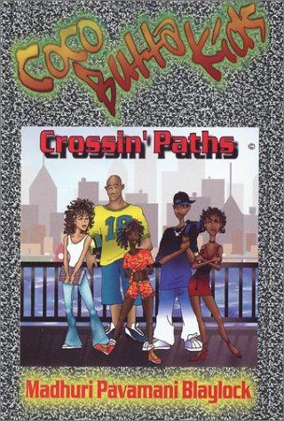 Coco Butta Kids: Crossin' Paths: Madhuri Pavamani Blaylock