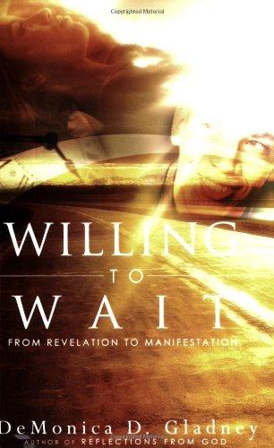 9780972422925: Willing to Wait: From Revelation to Manifestation