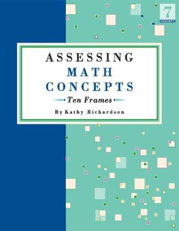 Assessing Math Concepts: Ten Frames: Richardson, Kathy