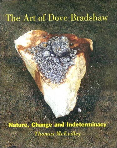 The Art of Dove Bradshaw: Nature, Change and Indeterminacy: Thomas McEvilley