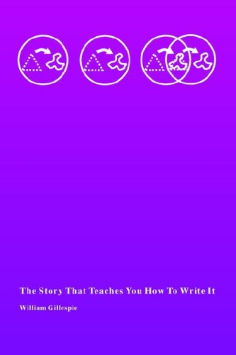 9780972424400: The Story That Teaches You How To Write It