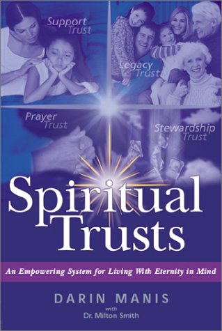 Spiritual Trusts; An Empowering System for Living with Eternity in Mind