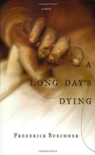 A Long Day's Dying: Buechner, Frederick