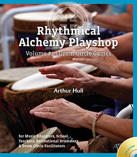 9780972430739: Rhythmical Alchemy Playshop: Drum Circle Games: for Music Educators, School Teachers, Recreational Drummers & Drum Circle Facilitators: 1