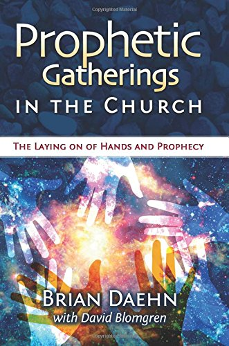 Prophetic Gatherings In the Church: The Laying