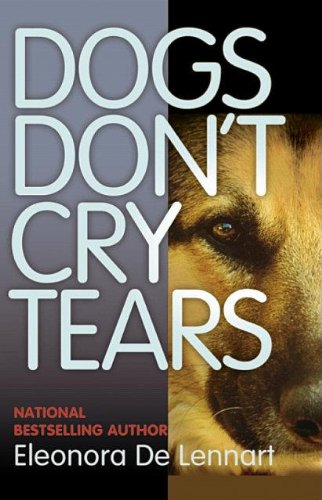 Dogs Don't Cry Tears Understanding the Emotional Pain of Animals