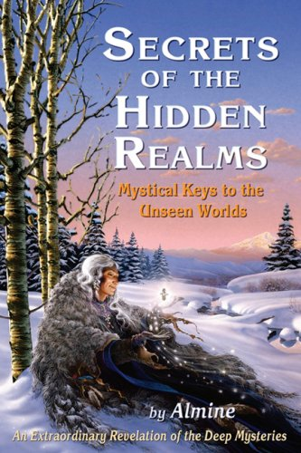 9780972433136: Secrets of the Hidden Realms: Mystical Keys to the Unseen Worlds