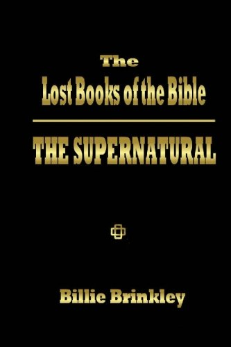 9780972434744: The Lost Books of the Bible - The Supernatural