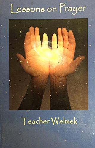 9780972435024: Lessons on Prayer: Teacher Welmek