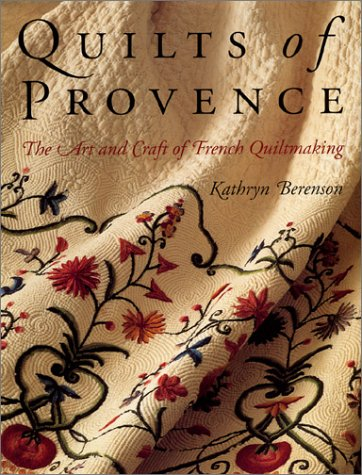 9780972436908: Quilts of Provence: The Art and Craft of French Quiltmaking