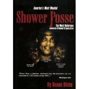 Shower Posse : the most notorious Jamaican criminal organisation: Blake, Duane ; Blake, Vivian