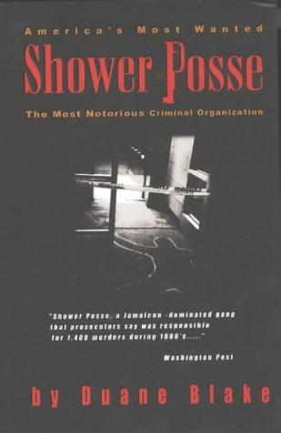 9780972437110: Shower Posse: The Most Notorious Jamaican Crime Organisation
