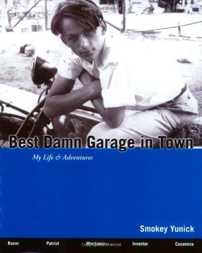 Best Damn Garage in Town: My Life: Smokey Yunick