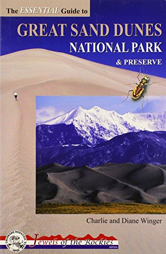 The Essential Guide to Great Sand Dunes: Winger, Charlie; Winger,