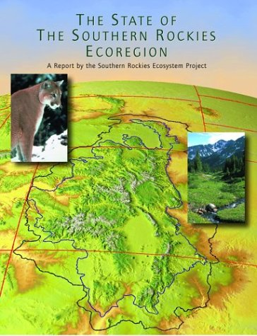 9780972441377: The State of Sourn Rockies Ecoregion: A Report by the Southern Rockies Ecosystem Project