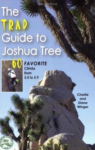 9780972441391: The Trad Guide to Joshua Tree: 60 Favorite Climbs from 5.5 to 5.9
