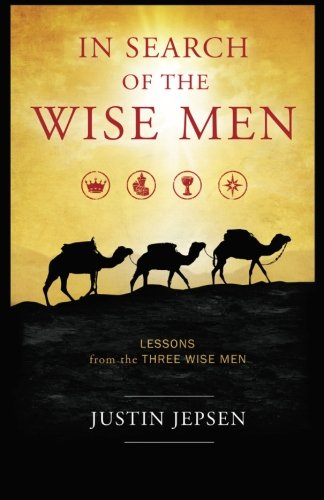 9780972442824: In Search of the Wise Men: Lessons from the Three Wise Men