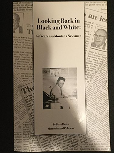 9780972444118: Looking back in black and white: 42 years as a Montana newsman