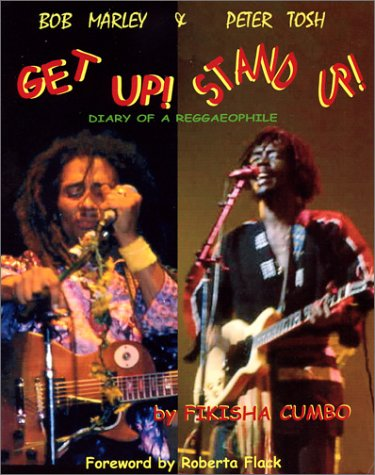 9780972445702: Bob Marley & Peter Tosh Get Up! Stand Up! Diary of a Reggaeophile