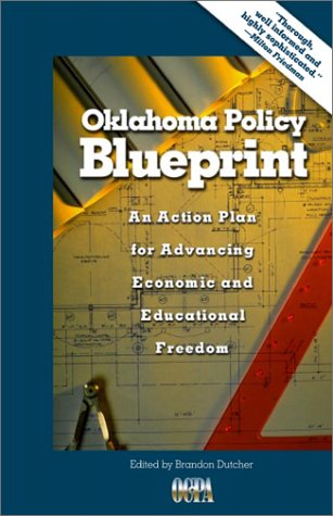 9780972446501: Oklahoma Policy Blueprint: An Action Plan for Advancing Economic and Educational Freedom