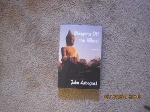Stepping Off the Wheel: Arbogast, John