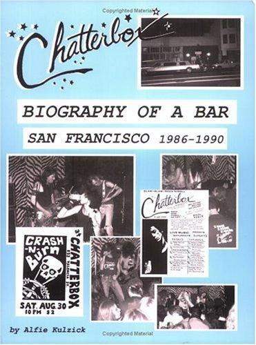 9780972453912: Chatterbox Biography of a Bar San Francisco 1986-1990