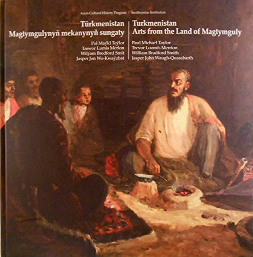 Turkmenistan : Arts from the Land of: Paul Michael Taylor;