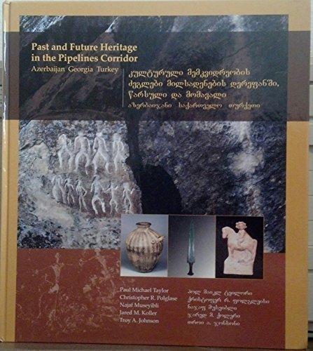 9780972455770: Past and Future Heritage in the Pipelines Corridor: Azerbaijan, Georgia, Turkey