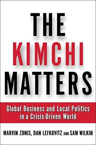 9780972456210: The Kimchi Matters: Global Business and Local Politics in a Crisis-Driven World