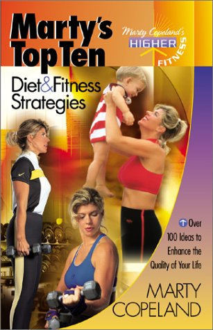 9780972456302: Marty's Top Ten Diet & Fitness Strategies: Over 100 Diet and Fitness Ideas to Enhance the Quality of Your Life