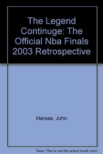 9780972457583: The Legend Continuge: The Official Nba Finals 2003 Retrospective