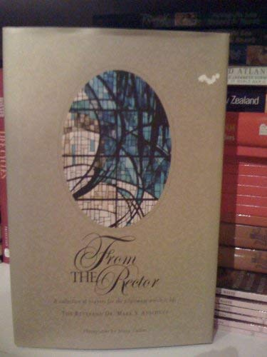 9780972458504: From The Rector: A Collection Of Prayers For The Pilgrimage Which Is Life