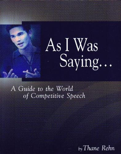 As I Was Saying... A Guide to the World of Competitive Speech: Thane Rehn