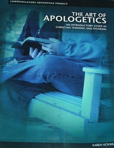 9780972461269: THE ART OF APOLOGETICS: An Introductory Study in Christian Thinking and Speaking (Communicatiors Adv