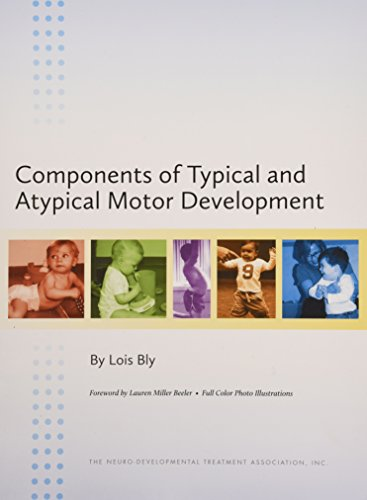 9780972461511: Components of Typical and Atypical Motor Development