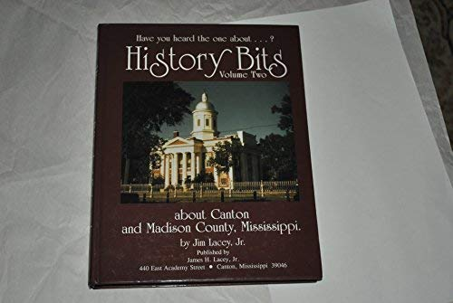 History Bits about Canton and Madison County, Mississippi