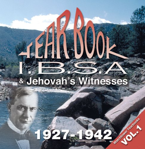 9780972465021: Yearbook I.B.S.A. & Jehovah's Witnesses (1927-1942) Vol. 1
