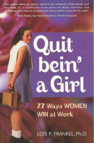 9780972466226: Quit bein' a Girl (77 Ways Women Win at Work)
