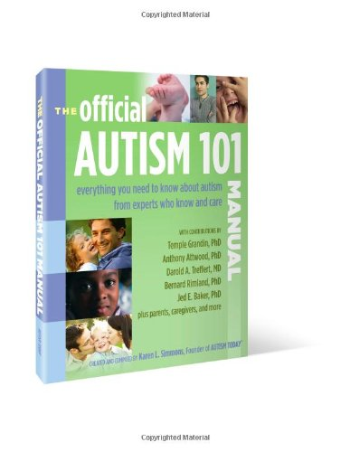 The Official Autism 101 Manual (9780972468282) by Karen L. Simmons; Bernard Rimland; Pat Wyman; et. al