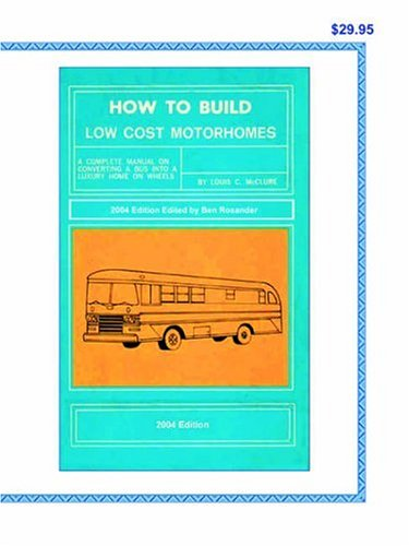 9780972470469: How to Build Low Cost Motorhomes 2004 Edition