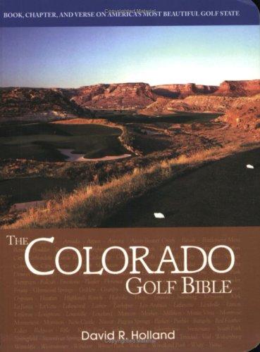 9780972470728: The Colorado Golf Bible