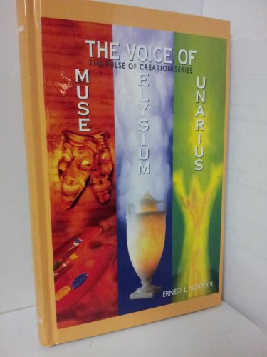 The Voice of Muse - Unarius - Elysium The Pulse of Creation Series--Vol. 5I: Ernest L. Norman