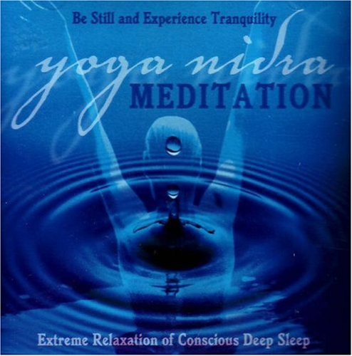 9780972471909: Yoga Nidra Meditation: Extreme Relaxation of Conscious Deep Sleep