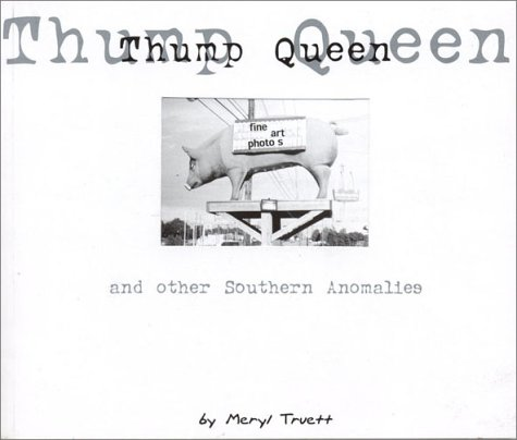 Thump Queen and Other Southern Anomalies: Truett, Meryl