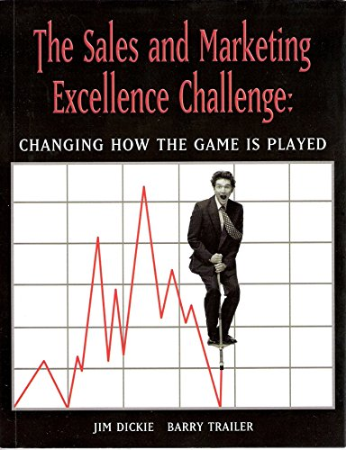 9780972475068: The Sales & Marketing Excellence Challenge: Changing How the Game Is Played