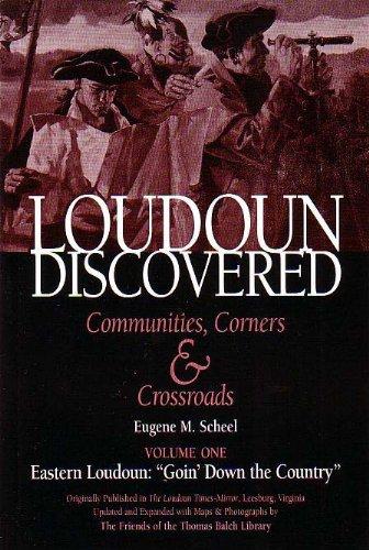 Loudoun Discovered Vol One : Eastern Loudoun: Scheel, Eugene M.